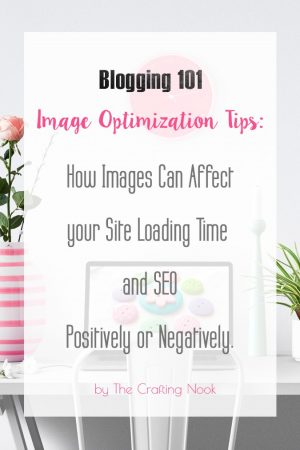 Image Optimization Tips: How Images Can Affect your Site Loading Time and SEO Positively or Negatively.