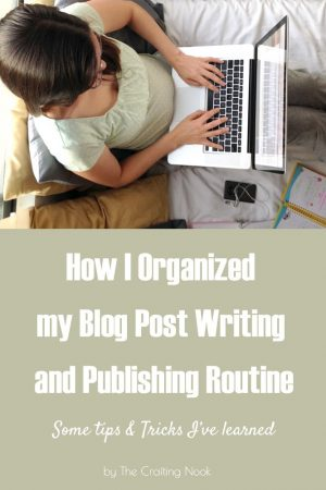 How I Organized my Blog Post Writing and Publishing Routine