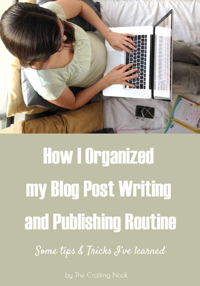 How I Organized my Blog Post Writing and Publishing Routine #blogging101 #buildingaframework #BlogPostwriting