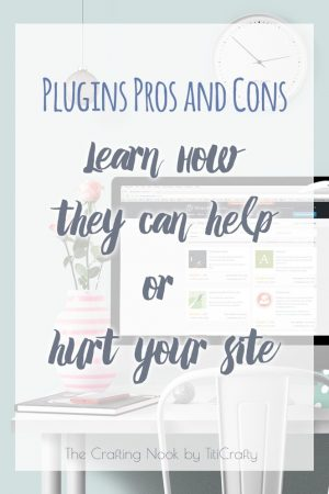 Plugins Pros and Cons: Learn How they can help or hurt your site