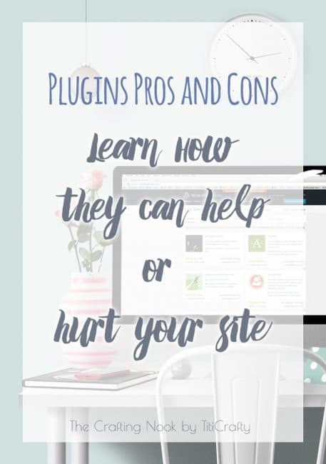 Plugins Pros and Cons: Learn How they can help or hurt your site.
