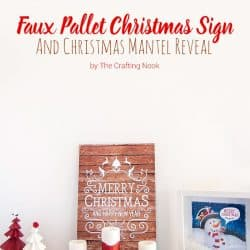 Creative Faux Pallet Christmas Sign and Christmas Mantel Reveal