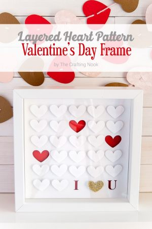 Cute and Easy DIY Layered Heart Pattern Valentine's Day Frame + Cut File