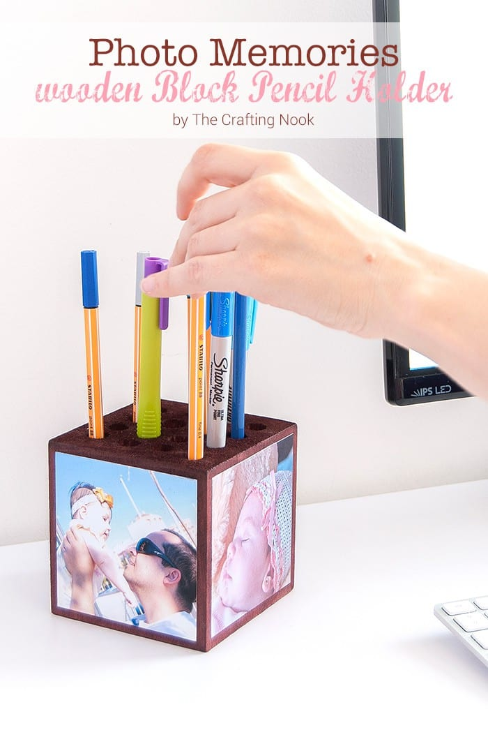 Photo Memories Wooden Block Pencil Holder | The Crafting Nook