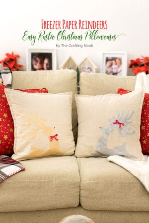 DIY Easy Rustic Christmas Pillowcases with Freezer Paper.