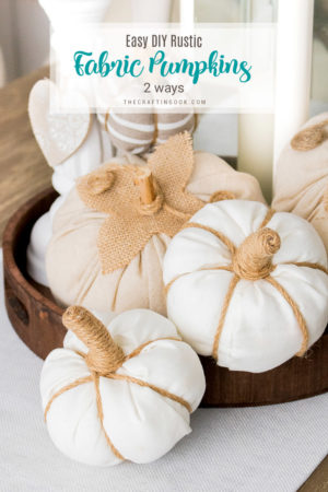 DIY Rustic Fabric Pumpkins (Quick and Easy)