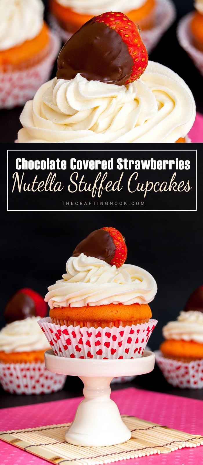 Delicious Chocolate Covered Strawberries topping Nutella Stuffed Cupcakes