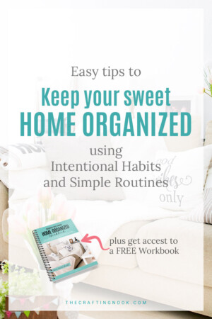 Keep Your Home Organized (Easy tips + Free Workbook)