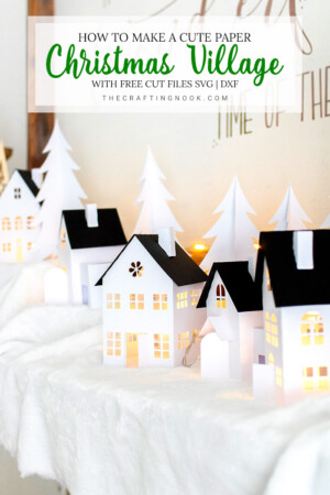 DIY Paper Christmas Village (+ Free Cut Files)