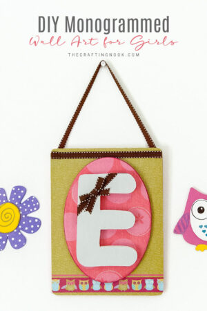 Mod Podge Monogrammed Wall Art For Girls